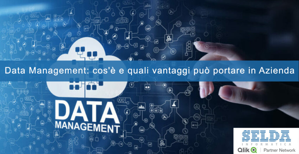 Data Management: cos'è e quali vantaggi può portare in Azienda