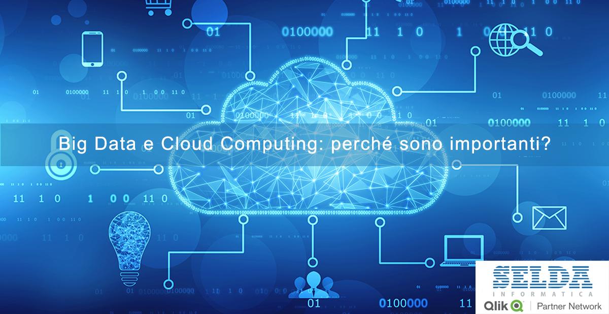 Big Data e Cloud Computing: perché sono importanti
