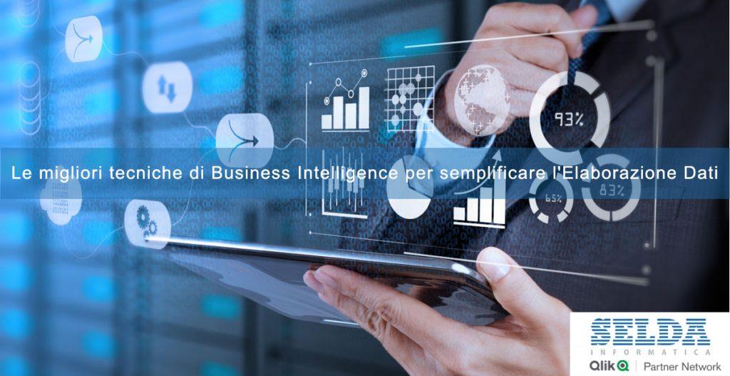 Le migliori tecniche di Business Intelligence per semplificare l'Elaborazione Dati