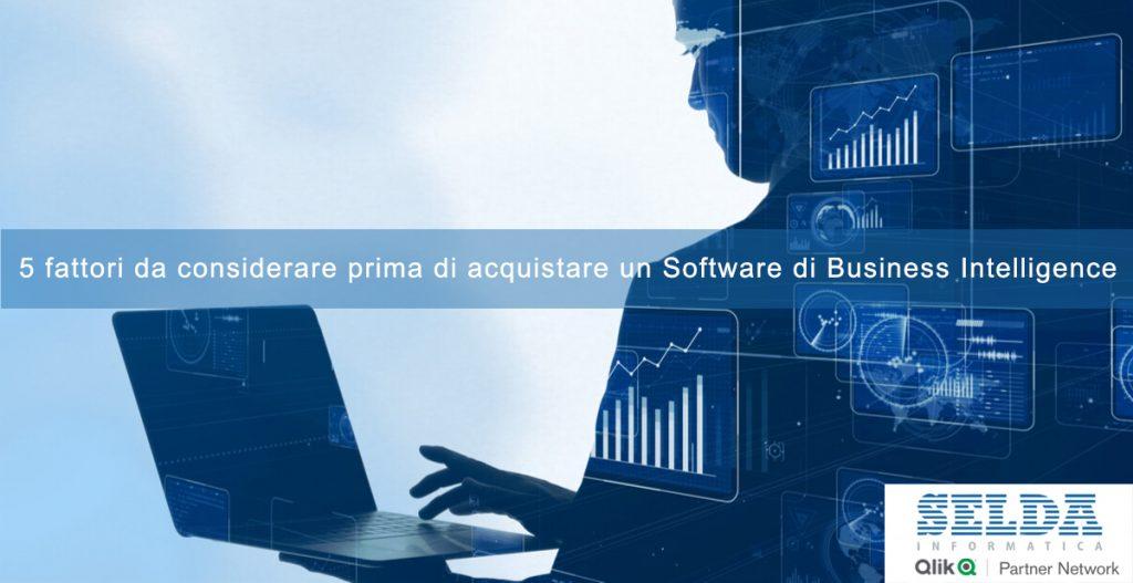 5 fattori da considerare prima di acquistare un Software di Business Intelligence
