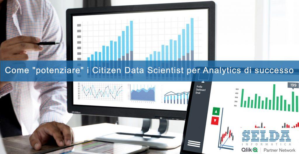 """Come """"potenziare"""" i Citizen Data Scientist per Analytics di successo"""