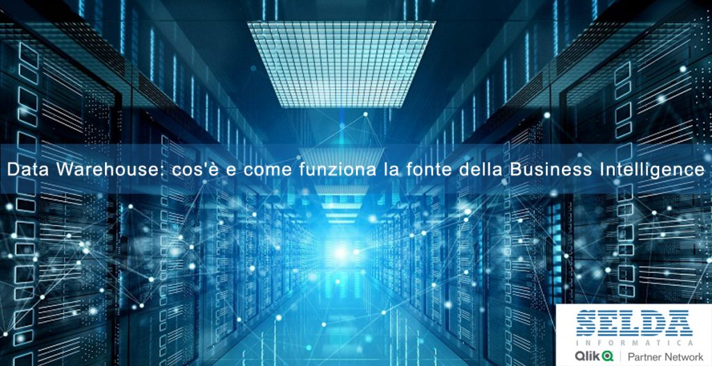 Data Warehouse: cos'è e come funziona la fonte della Business Intelligence
